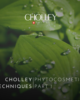 CHOLLEY Techniques: Phytocosmetics Part 1